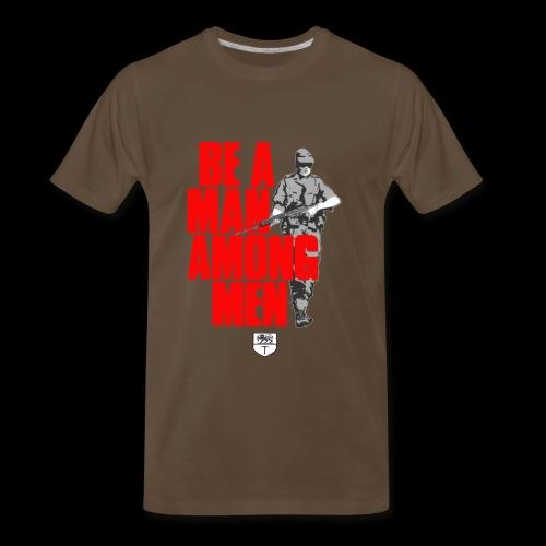 Be a Man among Men - Men's Premium T-Shirt