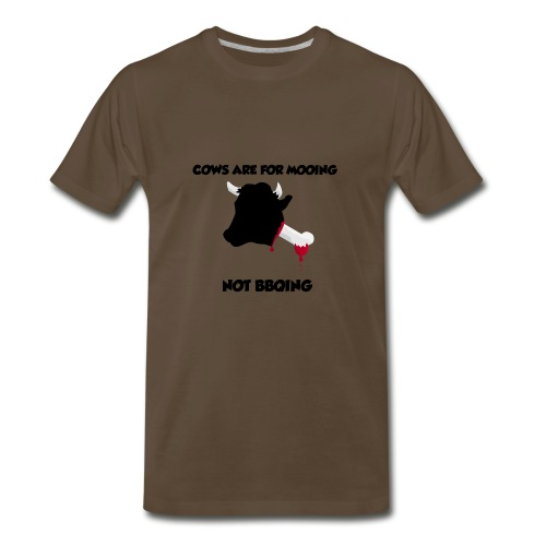 COWS ARE FOR MOOING NOT BBQING - Men's Premium T-Shirt