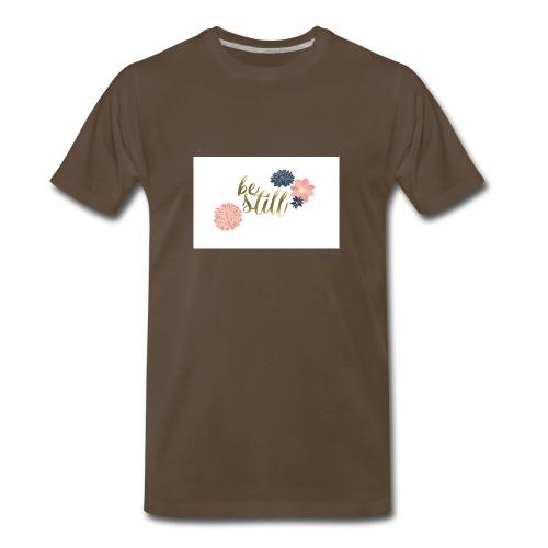 Be still mug - Men's Premium T-Shirt