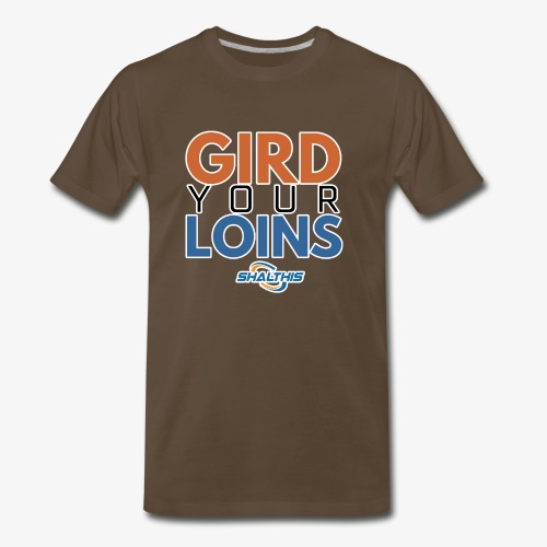Gird Your Loins - Men's Premium T-Shirt