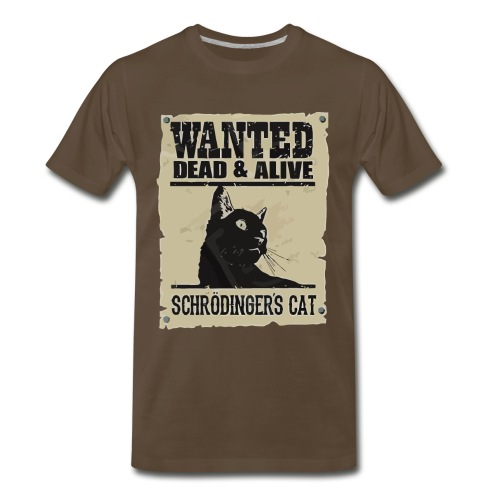 Wanted dead & alive schrodinger's cat - Men's Premium T-Shirt