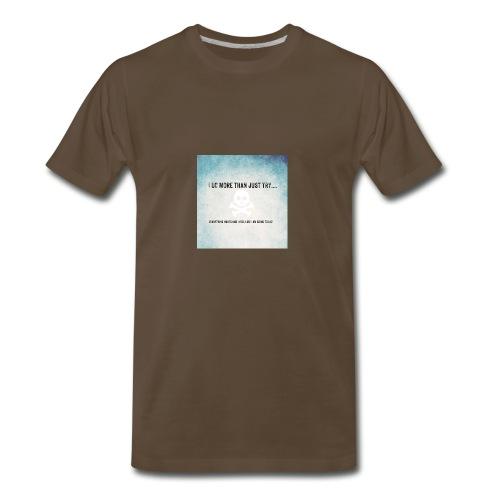 I do more than try - Men's Premium T-Shirt