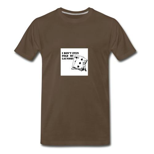 I don't even fold my laundry - Men's Premium T-Shirt