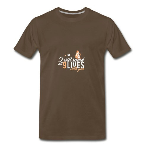 I will spend 9 LIVES with you - Men's Premium T-Shirt