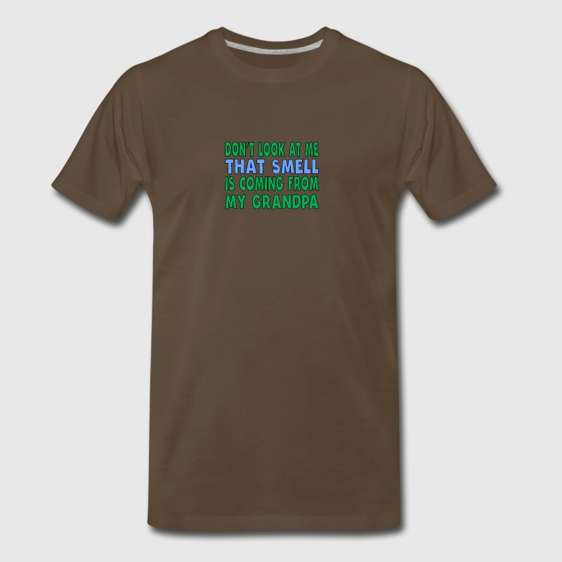 That Smell Is Coming From My Grandpa - Men's Premium T-Shirt