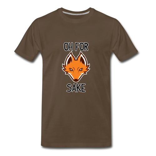 Oh For Fox Sake funny t-shirt - Men's Premium T-Shirt