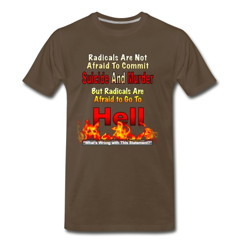 Radicals are Afraid Of Hell - Men's Premium T-Shirt