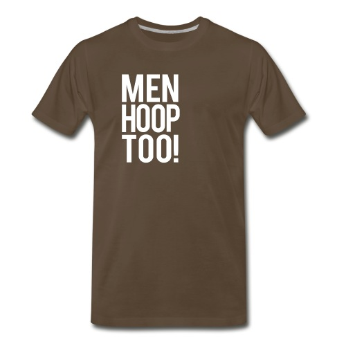 White - Men Hoop Too! - Men's Premium T-Shirt