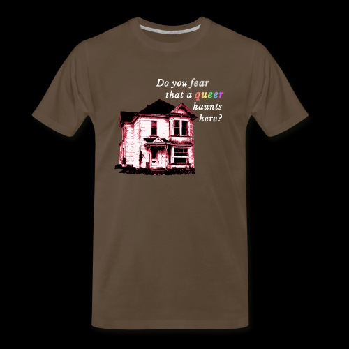 Do You Fear that a Queer Haunts Here - Men's Premium T-Shirt