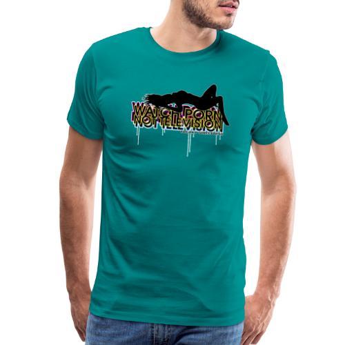 watch porn not television - Men's Premium T-Shirt