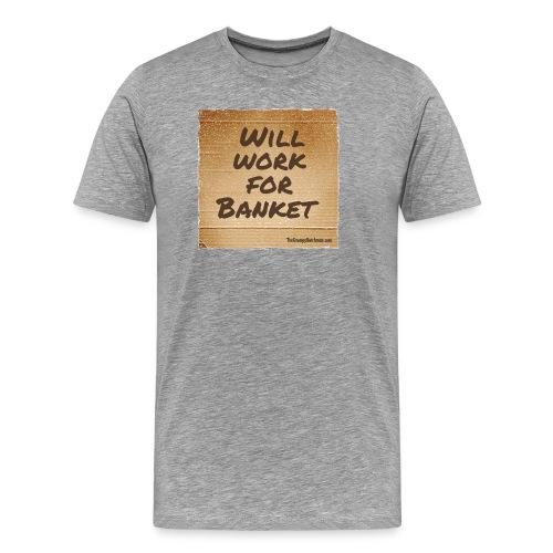 Will Work for Banket - Men's Premium T-Shirt