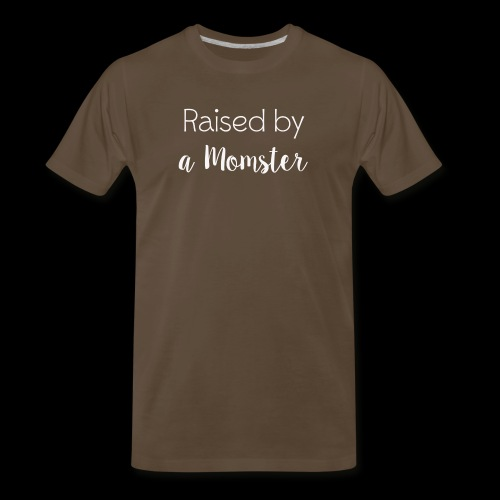 Raised by a Momster - Men's Premium T-Shirt