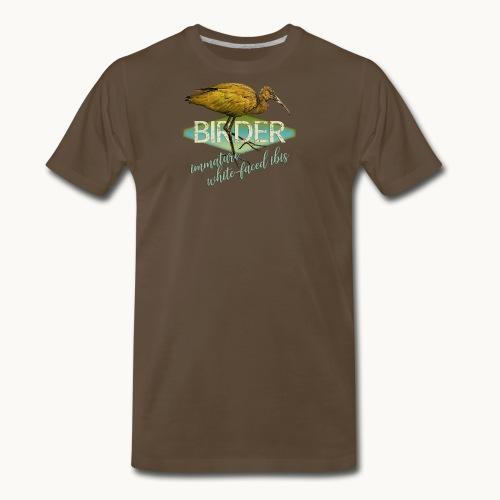 BIRDER - White-faced ibis - Carolyn Sandstrom - Men's Premium T-Shirt