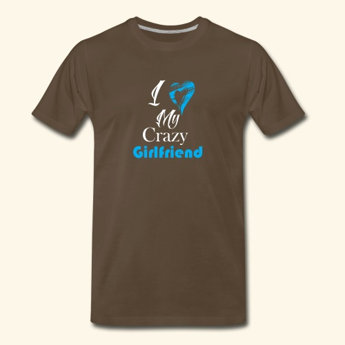 Love My Crazy Girlfriend Blue - Men's Premium T-Shirt