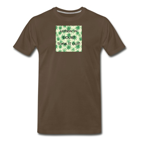 WHEN IN DOUBTTOKE IT OUT - Men's Premium T-Shirt