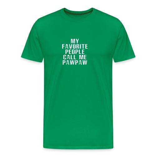 My Favorite People Called me PawPaw - Men's Premium T-Shirt
