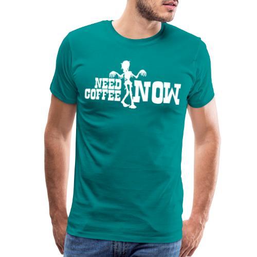 need coffee now - Men's Premium T-Shirt