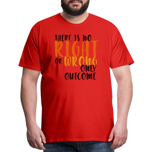 Right or Wrong - Men's Premium T-Shirt