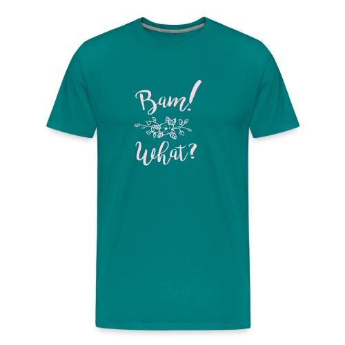 Bam What Light - Men's Premium T-Shirt