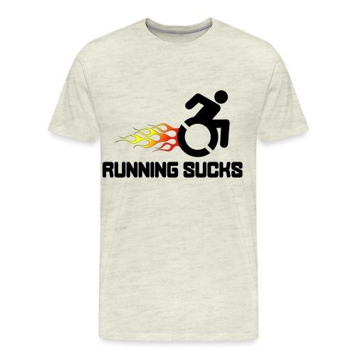 Wheelchair users hate running they think it sucks - Men's Premium T-Shirt