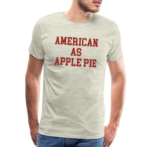 American as Apple Pie - Men's Premium T-Shirt