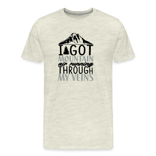 I got mountain air running through my veins - Men's Premium T-Shirt