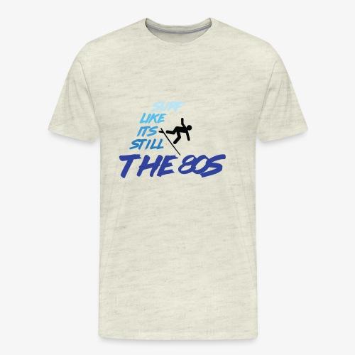 Still the 80s - Men's Premium T-Shirt