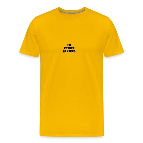 id rather be naked shirt - Men's Premium T-Shirt
