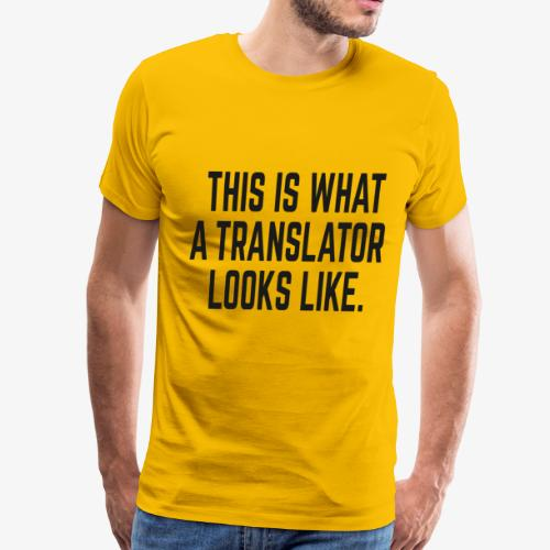 This Is What A Translator Looks Like - Men's Premium T-Shirt