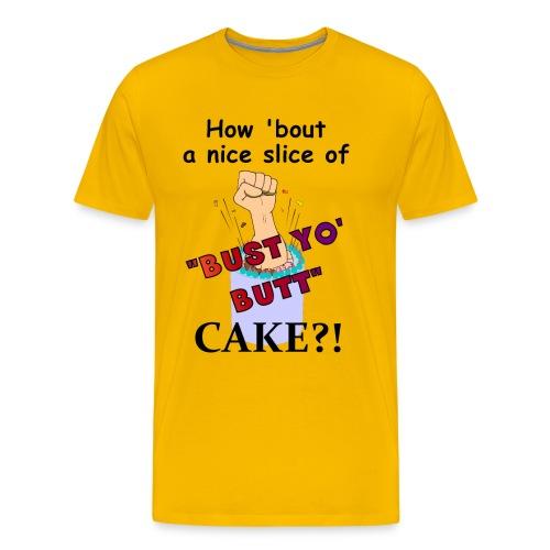 Bust Yo' Butt Cake - Men's Premium T-Shirt