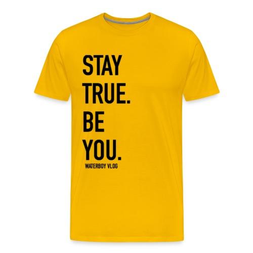 Stay True. Be You. - Men's Premium T-Shirt