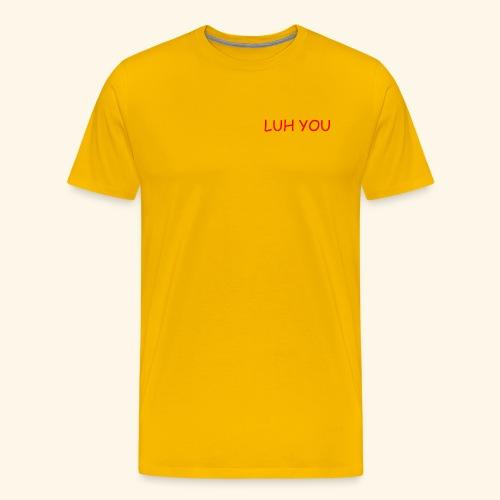 LUH YOU - Men's Premium T-Shirt