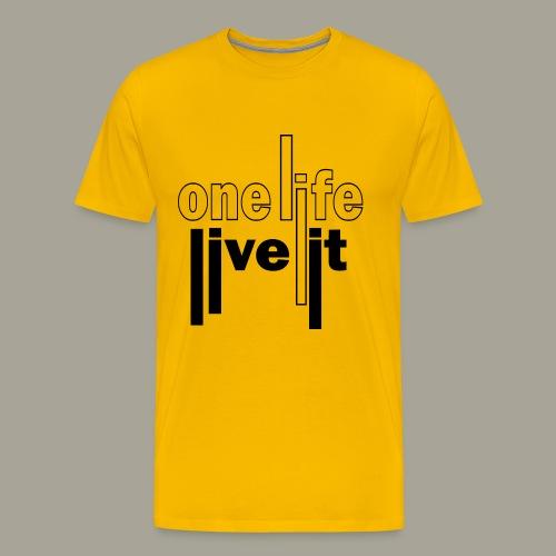 A Life - Live It Saying Idea Statement - Men's Premium T-Shirt