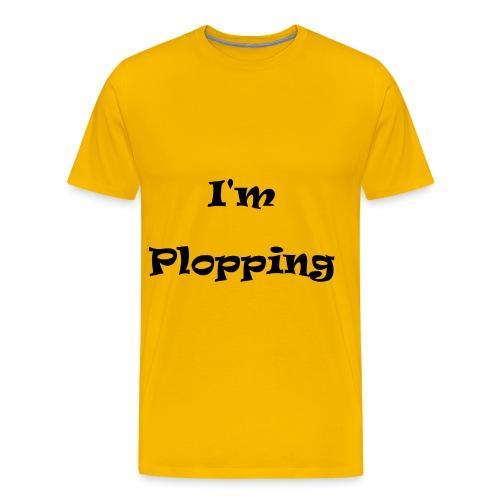 I'm Plopping - Men's Premium T-Shirt