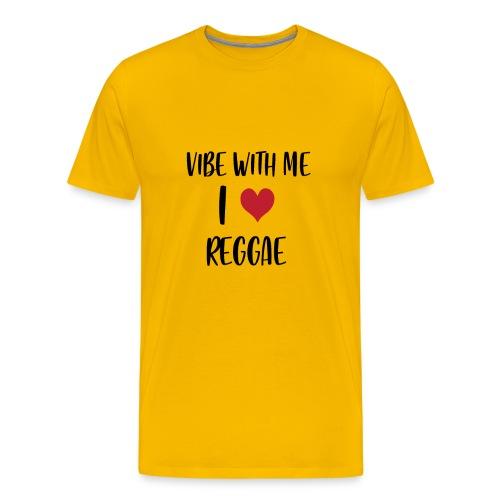 Vibe With Me I Love Reggae - Men's Premium T-Shirt