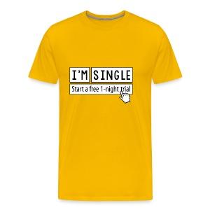 Start a free 1-night trial, I'm single - Men's Premium T-Shirt