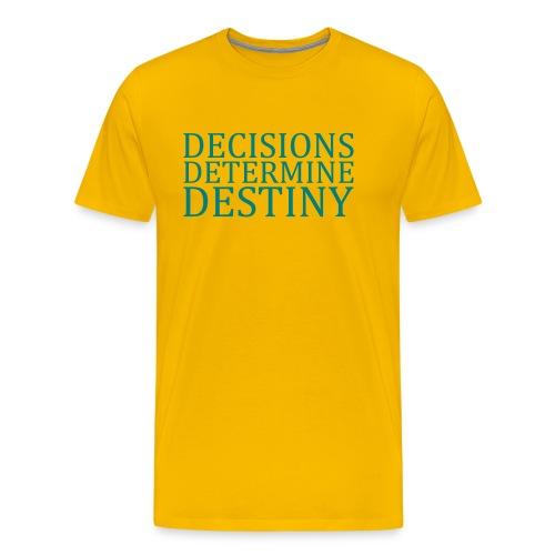 DECISIONS DETERMINE DESTINY - Men's Premium T-Shirt