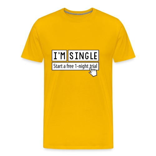 Start a free 1-night trial, I'm single - Men's Premium T-Shirt