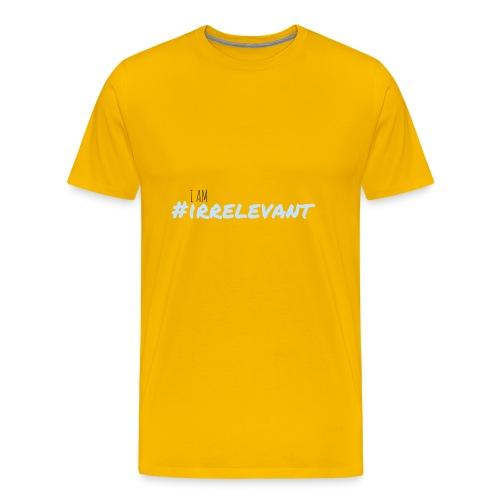 irrelevant - Men's Premium T-Shirt