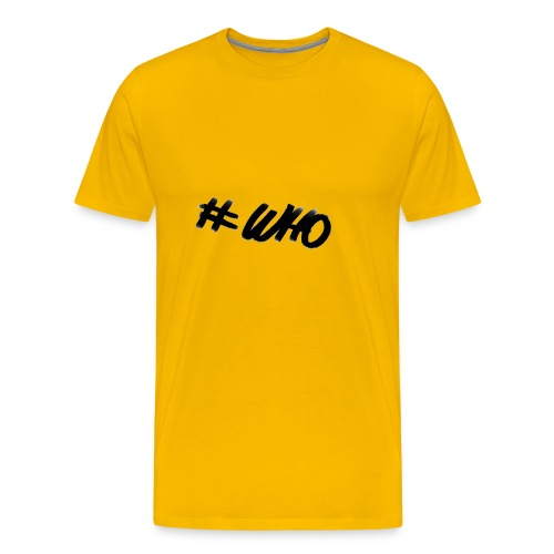 #WHO - Men's Premium T-Shirt