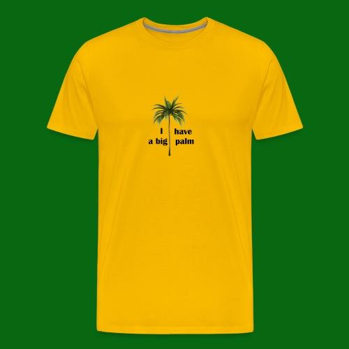 I have a big palm! - Men's Premium T-Shirt