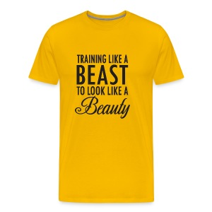 Training Like a Beast to Look Like A Beauty - Men's Premium T-Shirt