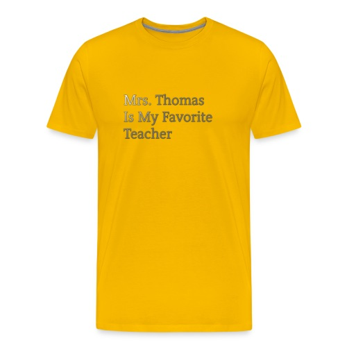 Mrs. Thomas is my favorite teacher - Men's Premium T-Shirt