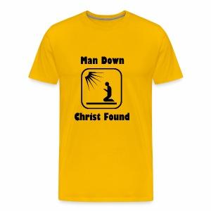 MAN DOWN, CHRIST FOUND - Men's Premium T-Shirt