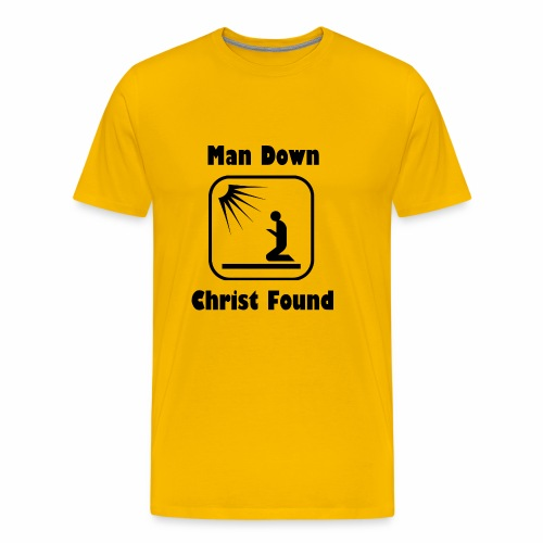 MAN DOWN, CHRIST FOUND - Men's Premium T-Shirt
