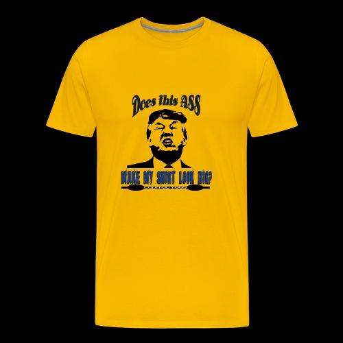 Does this ass ... - Men's Premium T-Shirt