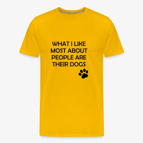 Funny I Like People's Dogs Design - Men's Premium T-Shirt