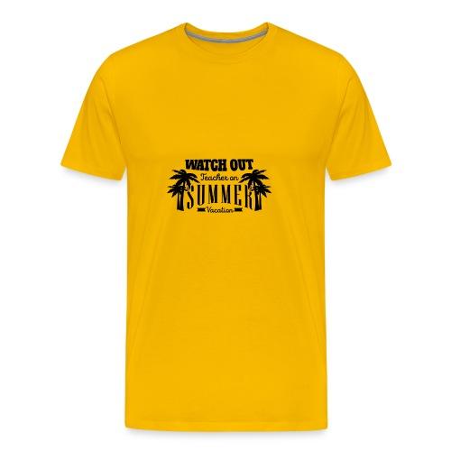 Watch Out Teacher - Men's Premium T-Shirt