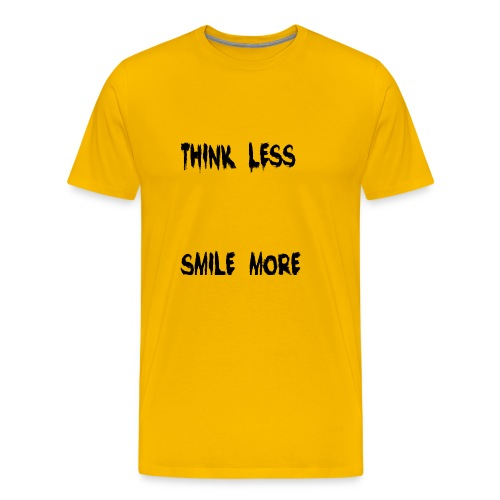 think less smile more - Men's Premium T-Shirt