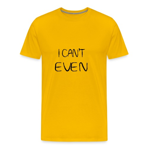 i can t even coffee mug - Men's Premium T-Shirt